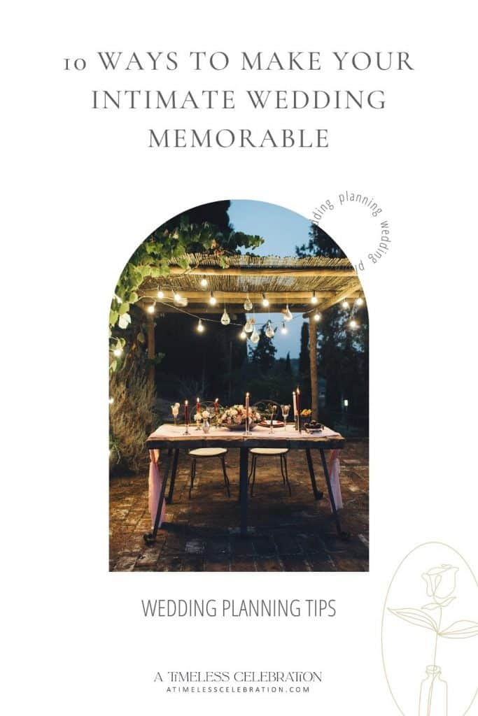 10 Ways to Make Your Intimate Wedding More Memorable